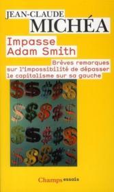 Impasse Adam Smith ; brèves remarques sur l'impossibilité de dépasser le capitalisme sur sa gauche - Couverture - Format classique