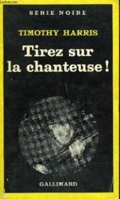 Collection : Serie Noire N° 1754 Tirez Sur La Chanteuse ! - Couverture - Format classique