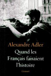 Quand les français faisaient l'histoire - Couverture - Format classique