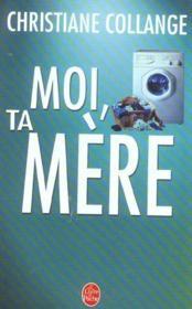Moi, Ta Mere - Couverture - Format classique