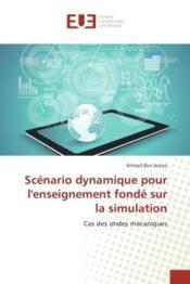 Scenario dynamique pour l'enseignement fonde sur la simulation - cas des ondes mecaniques - Couverture - Format classique