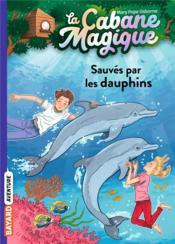 La cabane magique T.12 ; sauvés par les dauphins - Couverture - Format classique