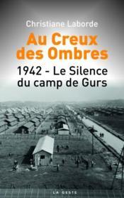 Au creux de l'ombre : le silence du camp Gurs - Couverture - Format classique