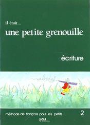 Il etait...une petite grenouille 2livret d'ecriture - Intérieur - Format classique