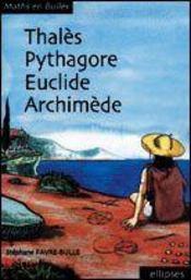 Maths en bulles ; Thalès, Pyithagore, Euclide, Archimède - Intérieur - Format classique