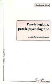 Pensee Logique, Pensee Psychologique ; L'Art Du Raisonnement - Intérieur - Format classique