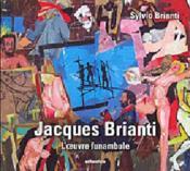 Jacques Brianti ; l'oeuvre funambule - Couverture - Format classique