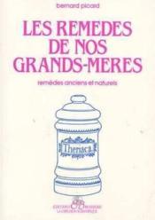 Les remèdes de nos grands-mères ; remèdes anciens et naturels - Couverture - Format classique