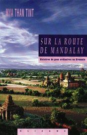 Sur la route de Mandalay ; histoires de gens ordinaires en Birmanie - Intérieur - Format classique