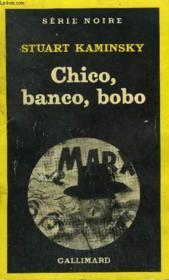 Collection : Serie Noire N° 1755 Chico, Banco, Bobo - Couverture - Format classique
