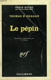 Le Pepin. Collection : Serie Noire N° 969 - Couverture - Format classique