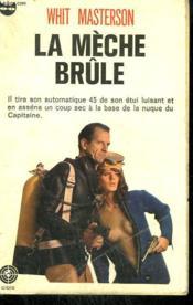 La Meche Brule. Collection Panique N° 16 - Couverture - Format classique