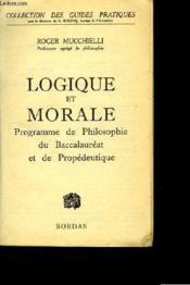 LOGIQUE ET MORALE - BACCALAUREATS - 2ème PARTIE - Couverture - Format classique