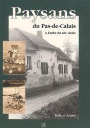 Paysans du Pas-de-Calais ; à l'aube du XXe siècle - Couverture - Format classique