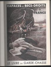 Le livre du garde-chasse. Rapaces et becs-droits de France - Couverture - Format classique