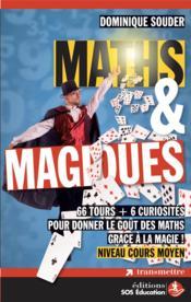 Maths & magiques ; 50 tours pour découvrir les notions mathématiques ; niveau primaire - Couverture - Format classique