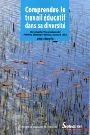 Comprendre le travail éducatif dans sa diversité - Couverture - Format classique