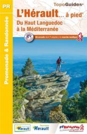 L'Hérault... à pied ; du haut Languedoc à la Méditerranée - Couverture - Format classique