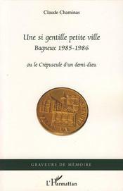 Une si gentille petite ville ; Bagneux 1985-1986 ou le crépuscule d'un demi-dieu - Intérieur - Format classique