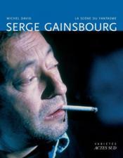 Serge Gainsbourg ; la scène du fantasme - Couverture - Format classique