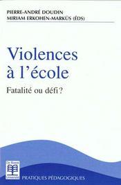 Violences à l'école ; fatalité ou défi? - Intérieur - Format classique