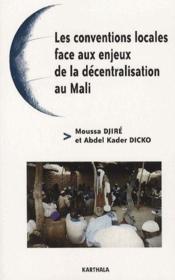 Les conventions locales face aux enjeux de la décentralisation au Mali - Couverture - Format classique