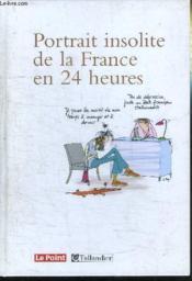 Portrait Insolite De La France En 24 Heures - Couverture - Format classique
