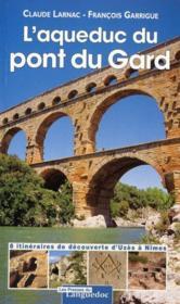 L'Aqueduc Du Pont Du Gard - Couverture - Format classique