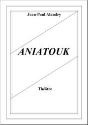 Aniatouk - Couverture - Format classique