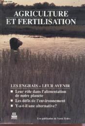 Agriculture fertilisation les engrais leur avenir - Couverture - Format classique