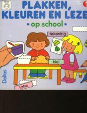 Plakken, Kleuren En Lezen - Op School - Couverture - Format classique