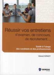 Réussir vos entretiens d'examen, de concours, de recrutement... guide à l'usage des candidats et des professionnels - Couverture - Format classique