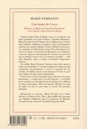 Une haine de corse; histoire véridique de Napoléon Bonaparte et - 4ème de couverture - Format classique