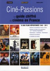 Cine-Passions ; Le Guide Chiffre Du Cinema En France - Couverture - Format classique