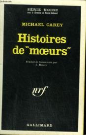 Histoires De Moeurs. Collection : Serie Noire N° 1105 - Couverture - Format classique
