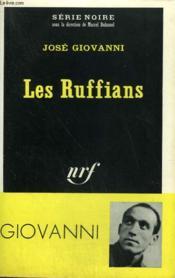 Les Ruffians. Collection : Serie Noire N° 1247 - Couverture - Format classique