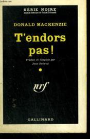 T'Endors Pas ! ( Dangerous Silence ). Collection : Serie Noire N° 607 - Couverture - Format classique