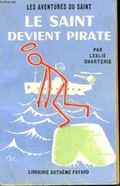 Le Saint Devient Pirate. Les Aventures Du Saint N°47. - Couverture - Format classique