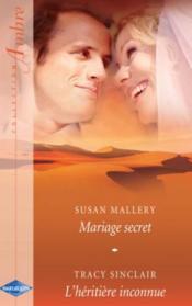 Mariage secret -L'héritière inconnue - Couverture - Format classique