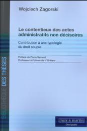 Le contentieux des actes administratifs non décisoires - Couverture - Format classique