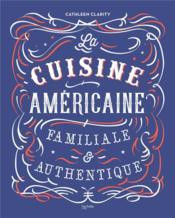 La cuisine américaine familiale et authentique - Couverture - Format classique