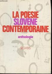 La Poesie Slovene Contemporaine : Anthologie - Couverture - Format classique