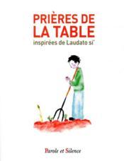 Prières de la table inspirées de Laudato si' - Couverture - Format classique