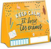 Semainier 2020-2021 - keep calm... et bosse tes exams ! - Couverture - Format classique