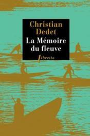 La mémoire du fleuve ; l'Afrique aventureuse de Jean Michonnet - Couverture - Format classique