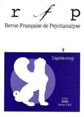 REVUE FRANCAISE DE PSYCHANALYSE N.70/3 ; l'après-coup - Couverture - Format classique