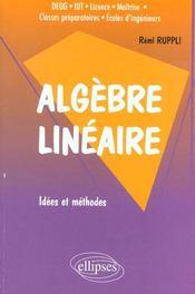 Algebre Lineaire Idees Et Methodes - Intérieur - Format classique