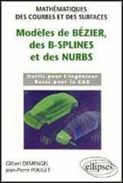 Modeles De Bezier Des B-Splines Et Des Nurbs Mathematiques Des Courbes Et Des Surfaces - Intérieur - Format classique