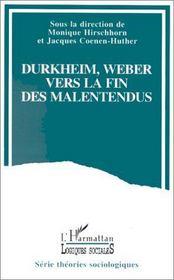 Durkheim, Weber ; vers la fin des malentendus - Intérieur - Format classique