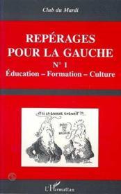Repérages pour la gauche t.1 ; éducation, formation, culture - Couverture - Format classique